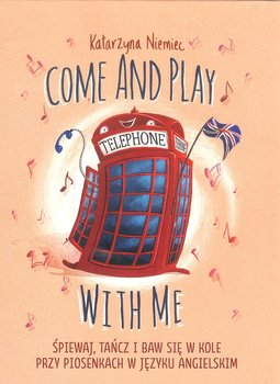 Come and play with me +CD-Niemiec Katarzyna