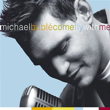 Come Fly With Me-Michael Bublé