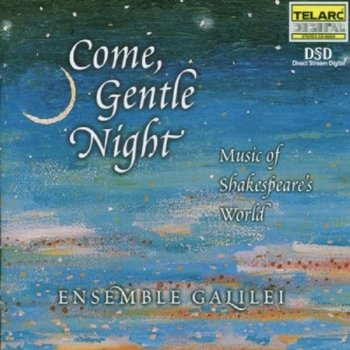 Come, Gentle Night (Music Of Shakespeare's World) - Ensemble Galilei