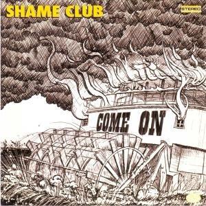 Come on-Shame Club