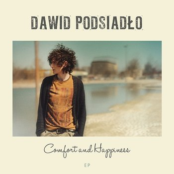Comfort and Happiness (Download)-Dawid Podsiadlo