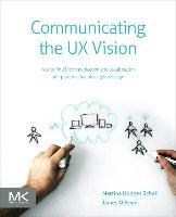 Communicating the UX Vision-Schell Martina, O'brien James