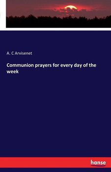 Communion prayers for every day of the week-Arvisenet A. C