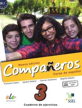 Companeros 3. Ćwiczenia + licencia digital - nueva edicion-Castro Francisca, Diaz Pilar, Rodero Ignacio, Sardinero Carmen