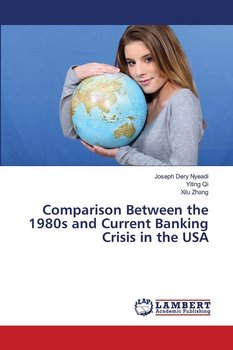 Comparison Between the 1980s and Current Banking Crisis in the USA-Nyeadi Joseph Dery