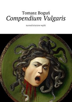 Compendium Vulgaris. Surrealistyczne wątki-Boguń Tomasz