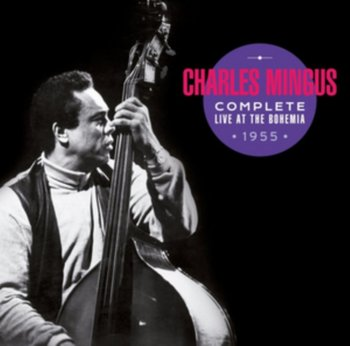 Complete Live at the Bohemia 1955-Mingus Charles