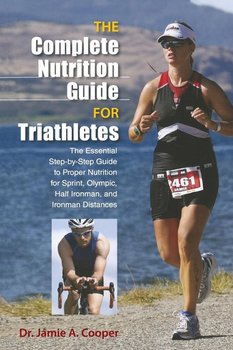 Complete Nutrition Guide for Triathletes-Cooper Jamie
