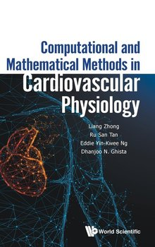 Computational and Mathematical Methods in Cardiovascular Physiology - Liang Zhong