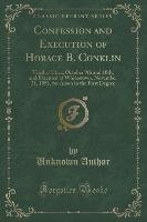 Confession and Execution of Horace B. Conklin-Author Unknown