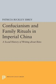Confucianism and Family Rituals in Imperial China-Ebrey Patricia Buckley