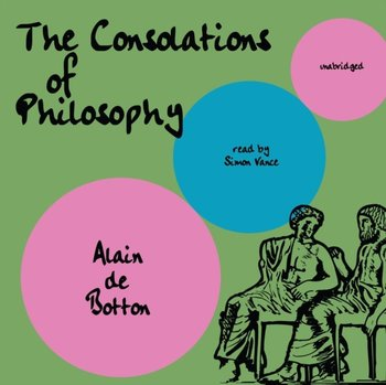 Consolations of Philosophy - De Botton Alain