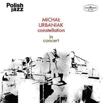 Constellation In Concert - Polish Jazz. Volume 36-Urbaniak Michał