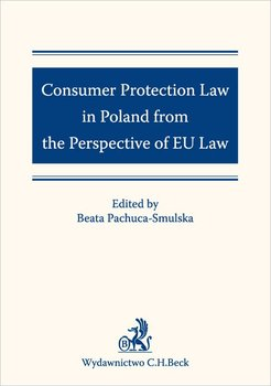 Consumer Protection Law in Poland from the Perspective of EU Law - Opracowanie zbiorowe