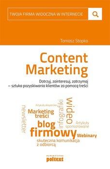 Content Marketing. Dotrzyj, zainteresuj, zatrzymaj - sztuka pozyskiwania klientów za pomocą treści                      (ebook)