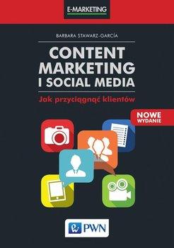 Content Marketing i Social Media. Jak przyciągnąć klientów-Stawarz Barbara