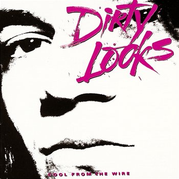Cool From The Wire-Dirty Looks