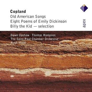 Copland : Old American Songs & 12 Poems of Emily Dickinson - Dawn Upshaw, Hugh Wolff & Saint Paul Chamber Orchestra, Thomas Hampson