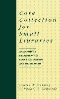 Core Collection for Small Libraries - Schwedt Rachel E., Delong Janice A., Schewdt Rachel E.