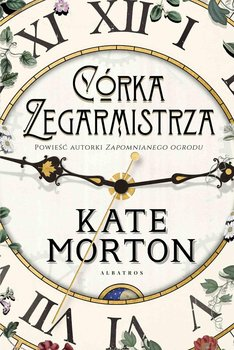 Córka zegarmistrza-Morton Kate