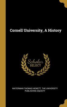 Cornell University, A History-Hewett Waterman Thomas