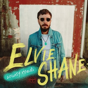 County Roads - Elvie Shane