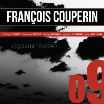 Couperin Leçons de ténèbres-Zanetti Monique, Masset Francoise, Dunford Jonathan, Holland James, Dupouy Mathieu