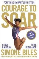 Courage to Soar: A Body in Motion, a Life in Balance-Biles Simone