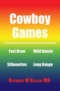 Cowboy Games-Beloin MD Richard M