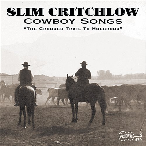 Slim Critchlow - Cowboy Songs