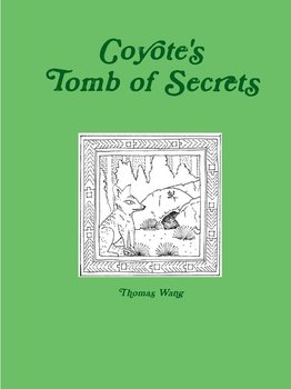 Coyote's Tomb of Secrets-Wang Thomas