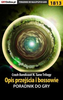 Crash Bandicoot N. Sane Trilogy - Opis przejścia i bossowie -  poradnik do gry-Hałas Jacek Stranger