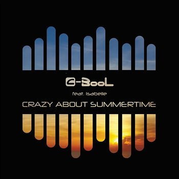 Crazy About Summertime - C-BooL feat. Isabelle