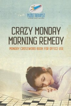 Crazy Monday Morning Remedy | Monday Crossword Book for Office Use-Puzzle Therapist