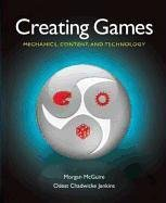 Creating Games - Mcguire Morgan S., Chadwicke Jenkins Odest