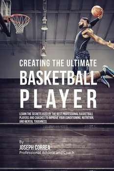 Creating the Ultimate Basketball Player - Correa Joseph