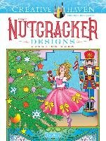 Creative Haven The Nutcracker Designs. Coloring Book - Noble Marty