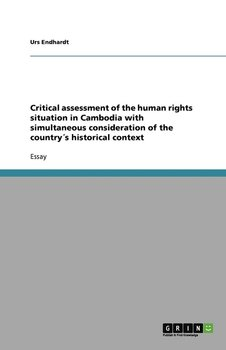 Critical assessment of the human rights situation in Cambodia with simultaneous consideration of the country´s historical context-Endhardt Urs