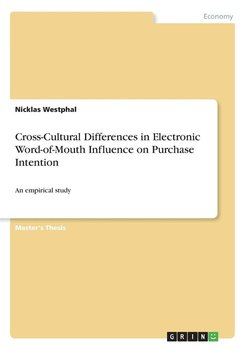 Cross-Cultural Differences in Electronic Word-of-Mouth Influence on Purchase Intention - Westphal Nicklas