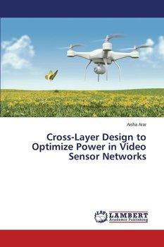 Cross-Layer Design to Optimize Power in Video Sensor Networks-Arar Aisha