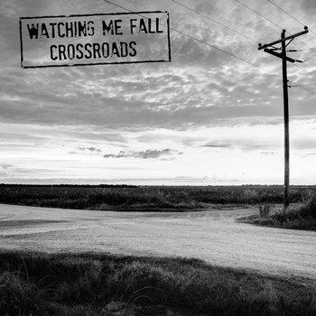 Crossroads-Watching Me Fall