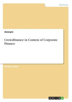 Crowdfinance in Context of Corporate Finance - Anonym