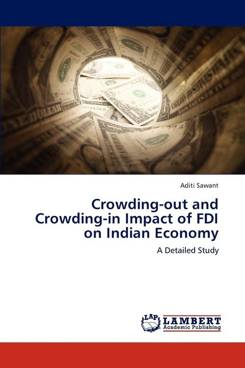 impact of fdi in indian economy Contribution of fdi on economic growth and the factors influencing the pattern of   fdi has not helped to wield a positive impact on the indian economy at the.