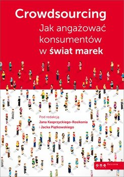 Crowdsourcing. Jak angażować konsumentów w świat marek                      (ebook)