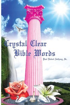 Crystal Clear Bible Words-Anthony Paul-Robert