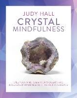 Crystal Mindfulness-Hall Judy