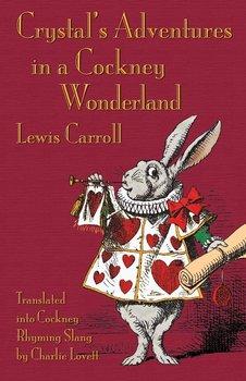 Crystal's Adventures in a Cockney Wonderland-Carroll Lewis