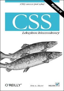 CSS. Leksykon kieszonkowy. Wydanie IV-Meyer Eric A.