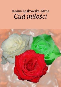 Cud miłości-Mróz-Laskowska Janina