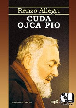 Cuda ojca Pio-Allegri Renzo